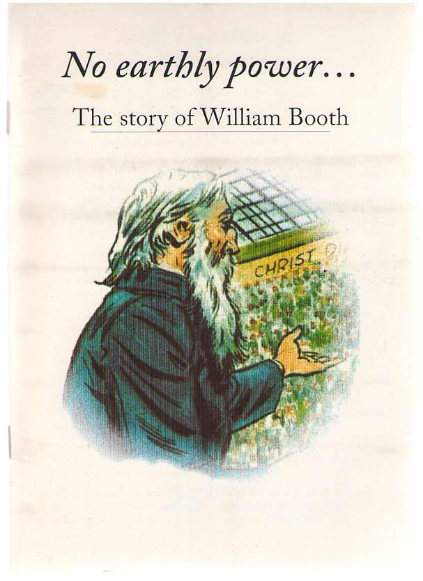 Image for No Earthly Power The Story of William Booth