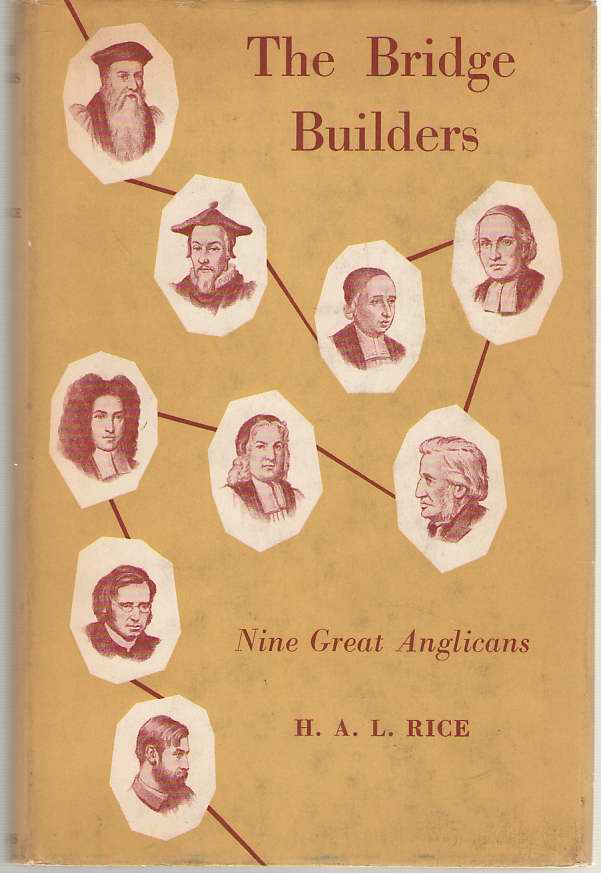 Image for The Bridge Builders  Biographical Studies in the History of Anglicanism