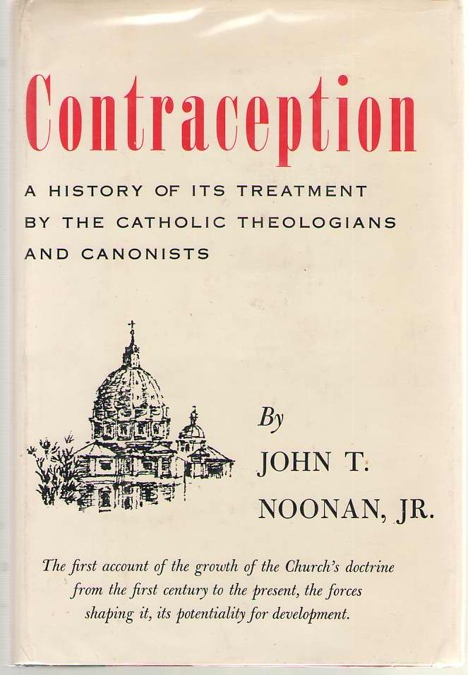 Image for Contraception A History of its Treatment by the Catholic Theologians and Canonists