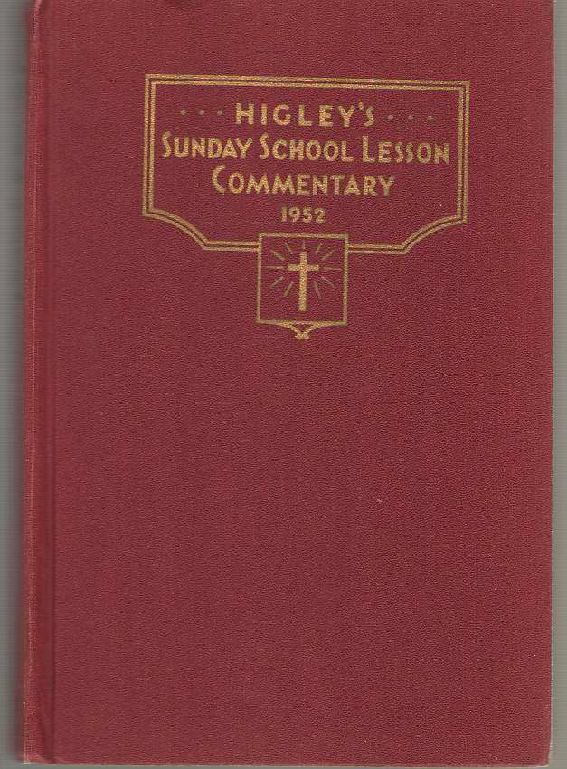 Image for Higley's Sunday School Lesson Commentary on the International Sunday School Lessons 1952