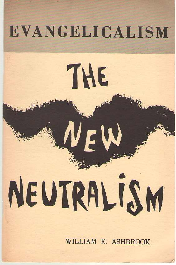 Image for Evangelicalism, the New Neutralism