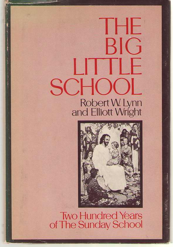 Image for The Big Little School 200 Years of the Sunday School