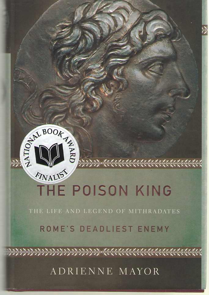 Image for The Poison King The Life and Legend of Mithradates, Rome's Deadliest Enemy