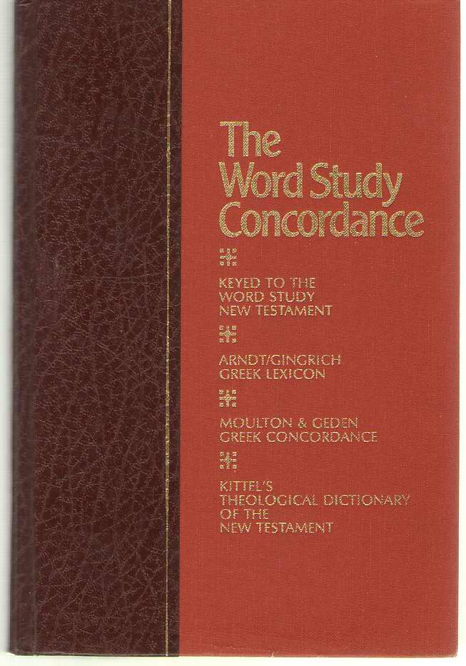 Image for The Word Study Concordance  A Modern, Improved, and Enlarged Version of both The Englishman's Greek Concordance and The New Englishman's Greek Concordance ... index, and the cross-reference headings