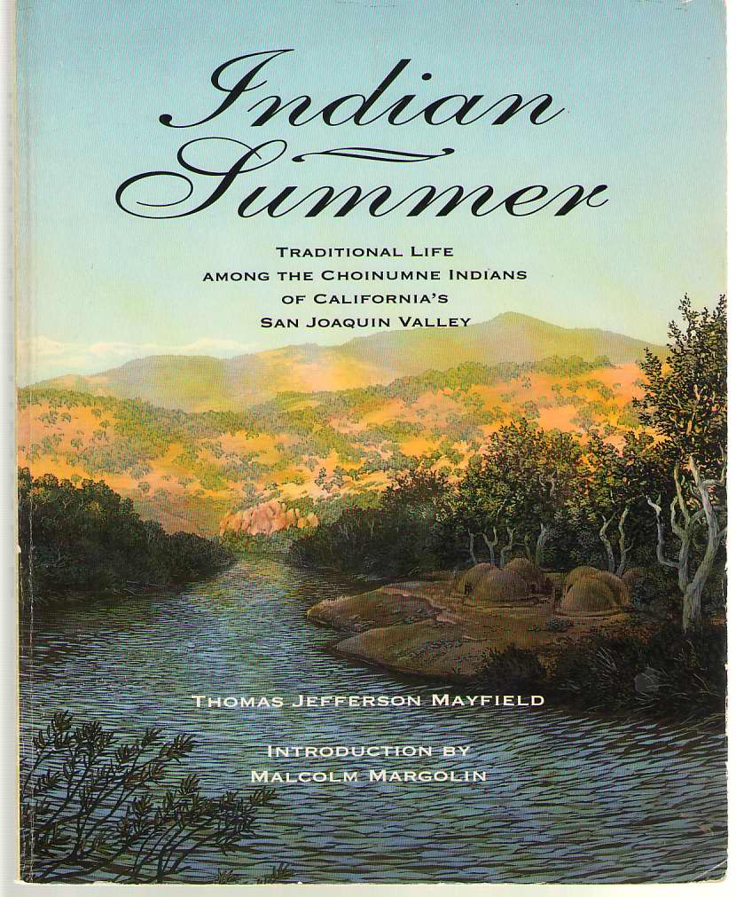 Image for Indian Summer A True Account of Traditional Life Among the Choinumne Indians of California's San Joaquin Valley