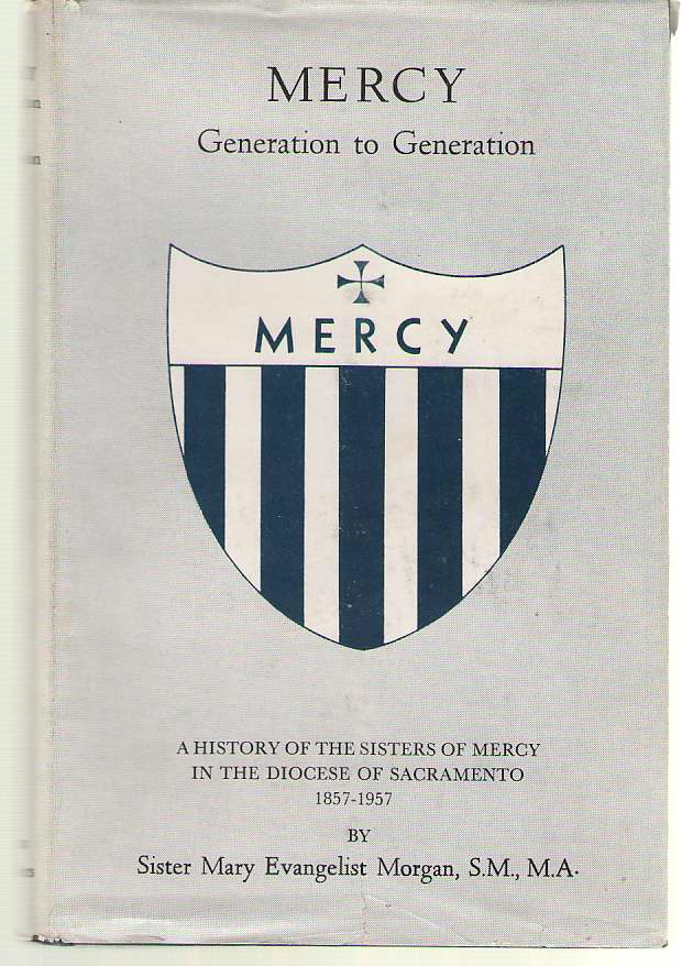 Image for Mercy, Generation To Generation History of the First Century of the Sister of Mercy, Diocese of Sacramento California