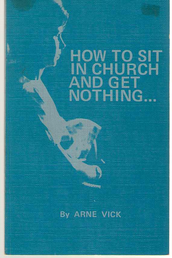 Image for How to Sit in Church and Get Nothing--