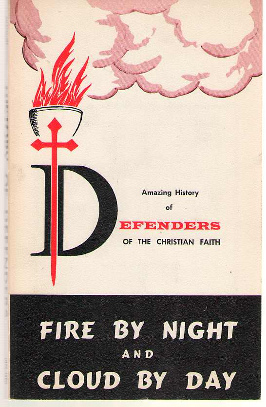 Image for Fire by Night and Cloud by Day Amazing History of Defenders of the Christian Faith 1925-1966