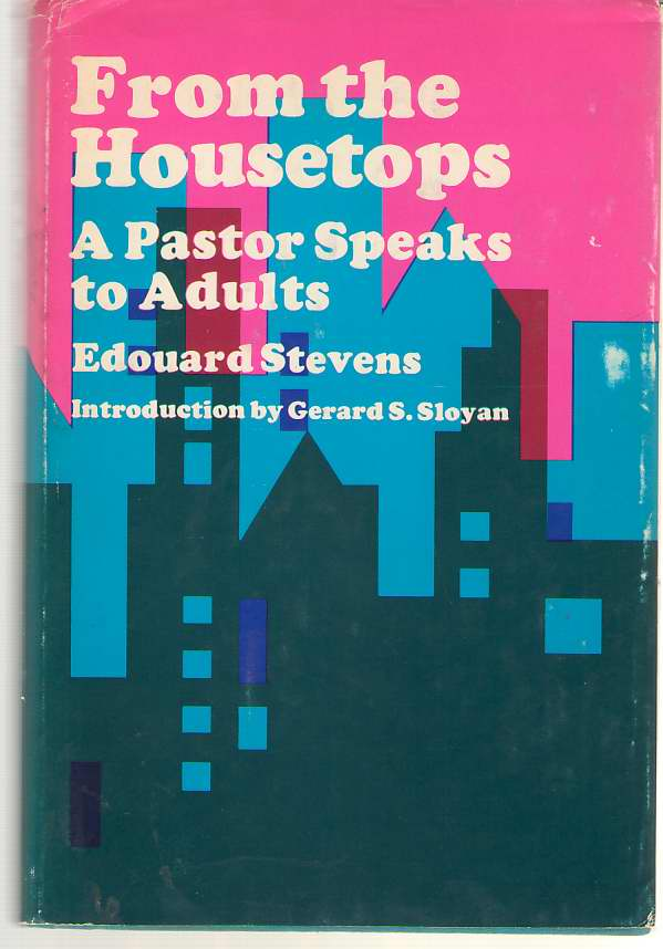 Image for From the Housetops A Pastor Speaks to Adults
