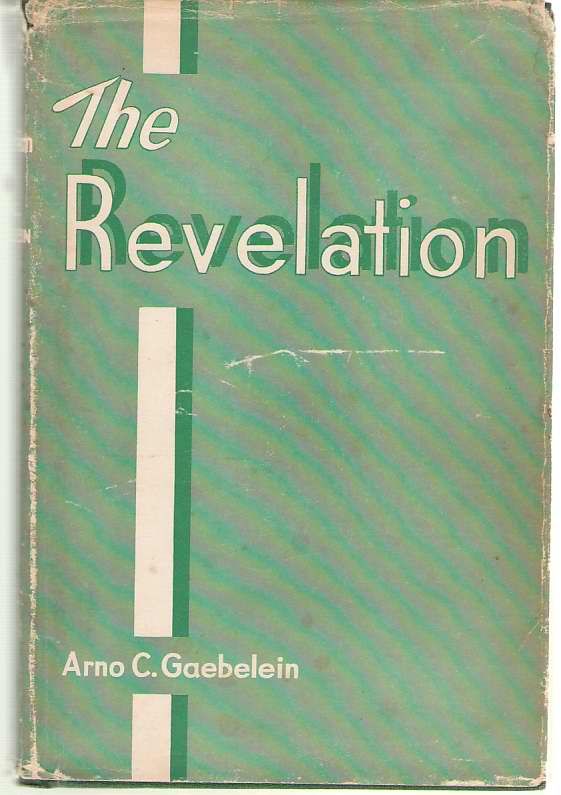 Image for The Revelation An Analysis and Exposition of the Last Book of the Bible