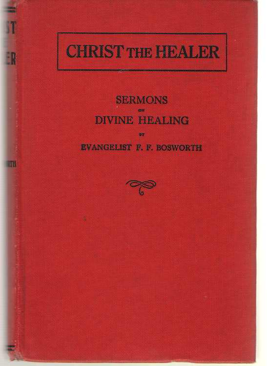 Image for Christ, The Healer Sermons on Divine Healing
