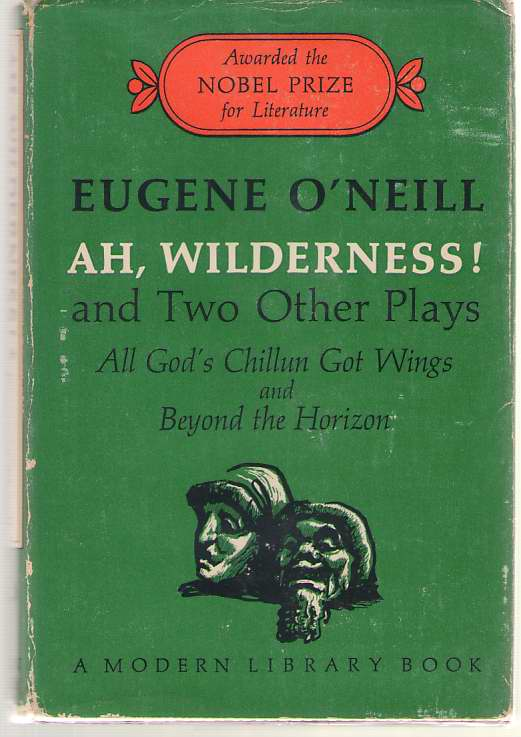 Image for Ah, Wilderness! And Two Other Plays All God's Chillun Got Wings and Beyond the Horizon