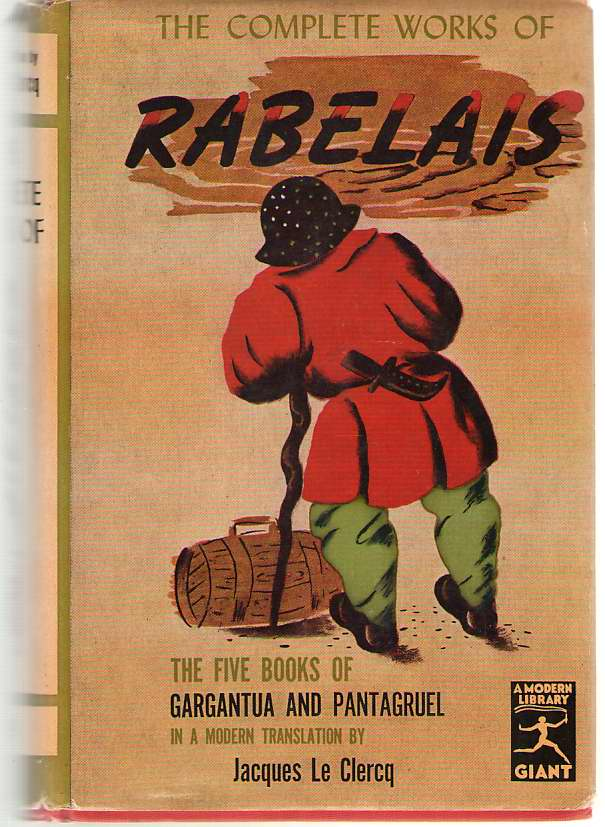 Image for The Complete Works Of Rabelais The Five Books of Gargantua and Pantagruel in the Modern Translation of Jacques Le Clercq