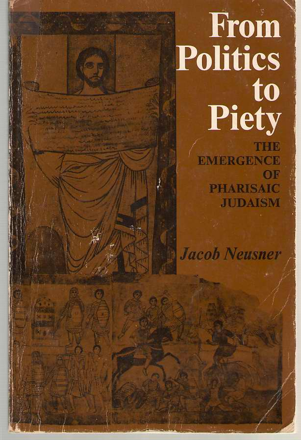 Image for From Politics to Piety;  The Emergence of Pharisaic Judaism