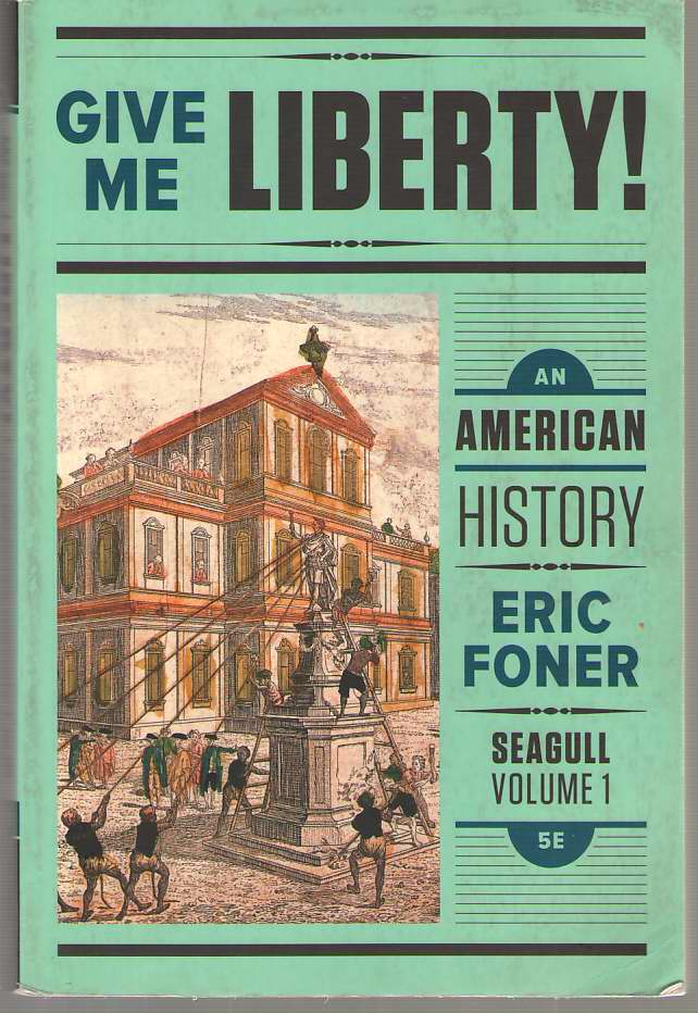 Image for Give Me Liberty!  An American History (Vol. Volume One)