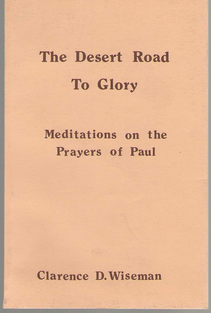 Image for The Desert Road To Glory Meditation on the Prayers of Paul