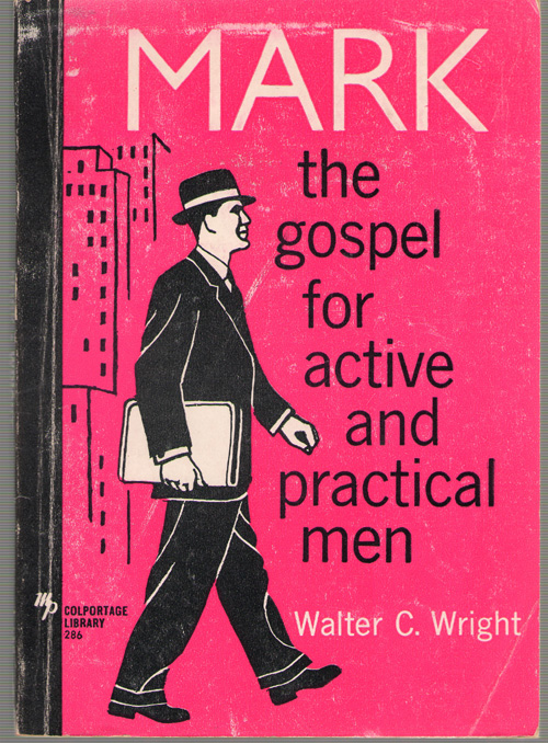 Image for Mark The Gospel for Active and Practical Men