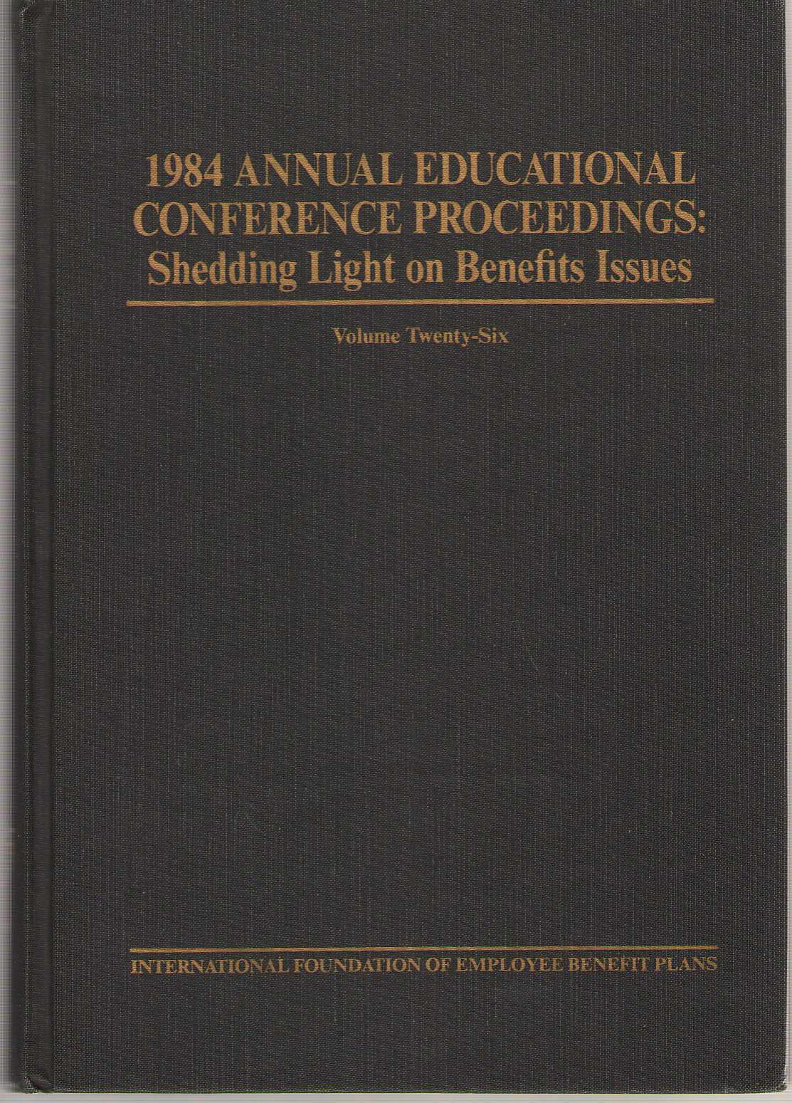 Image for 1984 Annual Educational Conference Proceedings Shedding Light on Benefits Issues