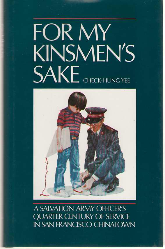 Image for For My Kinsmen's Sake A Salvation Army Officer's Quarter Century of Service in San Francisco Chinatown