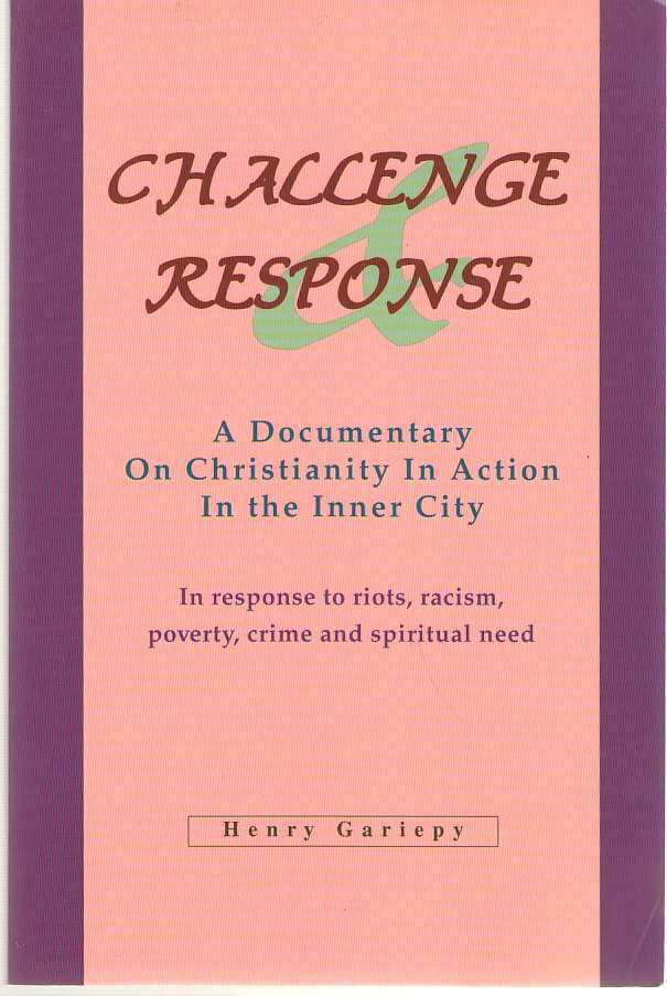 Image for Challenge And Response A Documentary on Christianity in Action in the Inner City in Response to Riots, Racism, Poverty, Crime and Spiritual Need