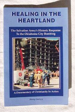 Image for Healing In The Heartland The Salvation Army's Historic Response to the Oklahoma City Bombing: a Documentary of Christianity in Action