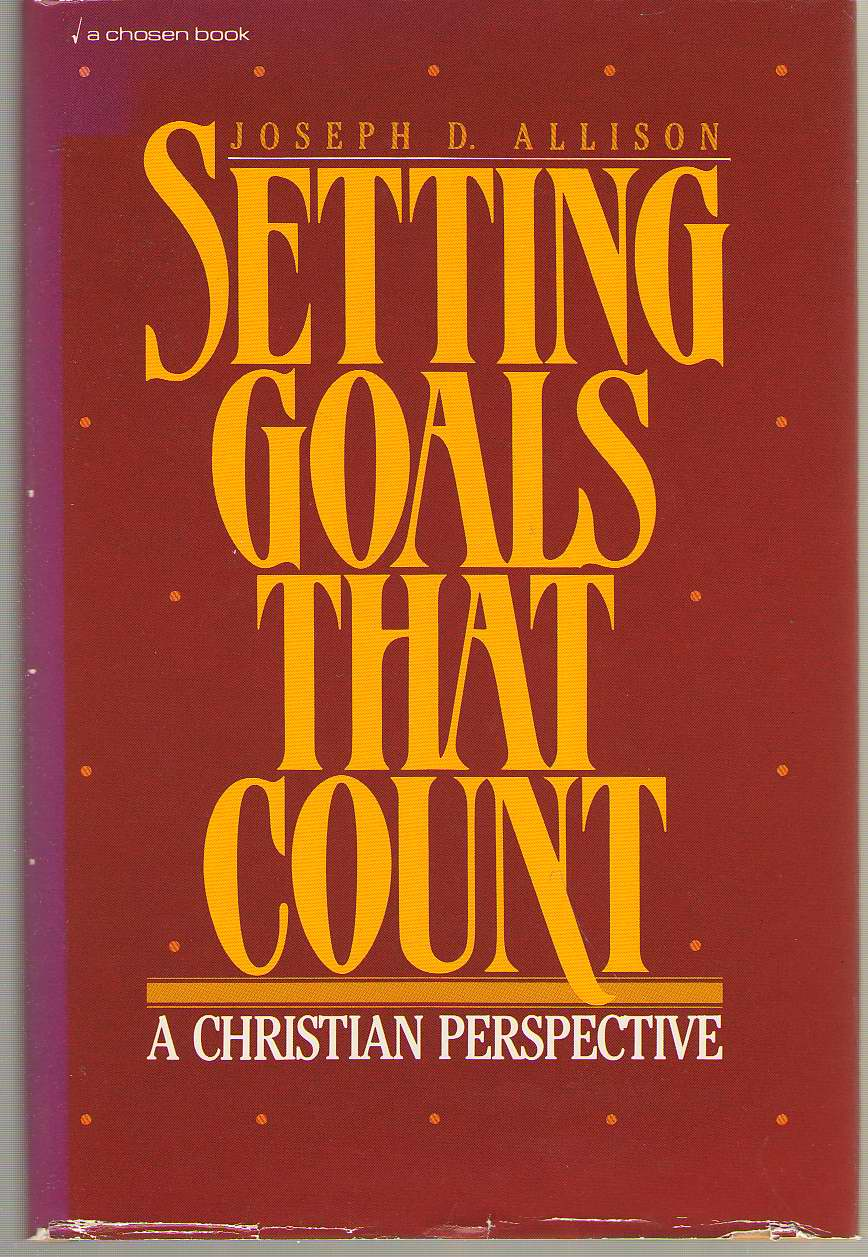 Image for Setting Goals That Count A Christian Perspective