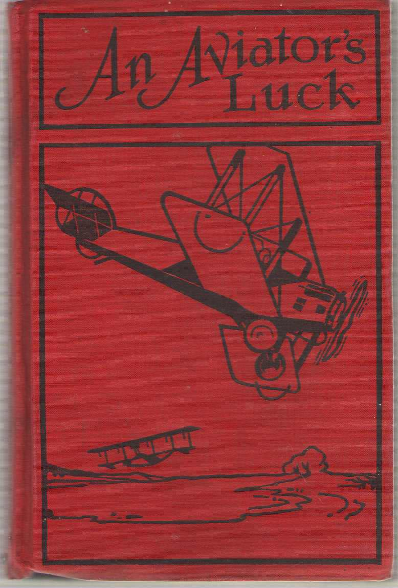 Image for An Aviator's Luck Or the Camp Knox Plot