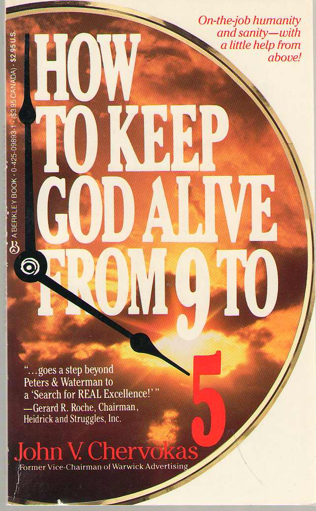 Image for How To Keep God Alive From Nine To Five
