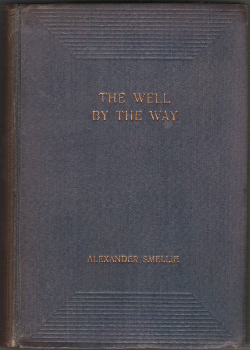 Image for The Well By The Way A Second Book of Counsel and Company for the Sabbath Evening