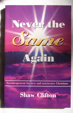 Image for Never The Same Again Encouragement for New and Not-So-New Christians