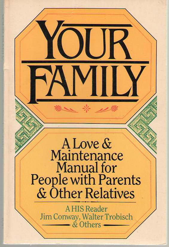 Image for Your Family A Lover & Maintenance Manual for People with Parents and Other Relatives