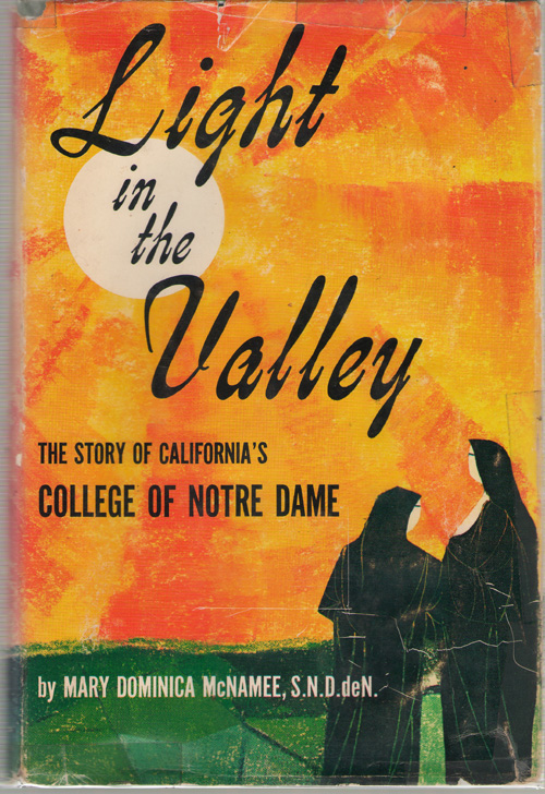 Image for Light In The Valley The Story of California's College of Notre Dame