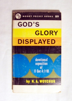 Image for God's Glory Displayed Devotional Exposition of 2 Corinthians 4: 1-18