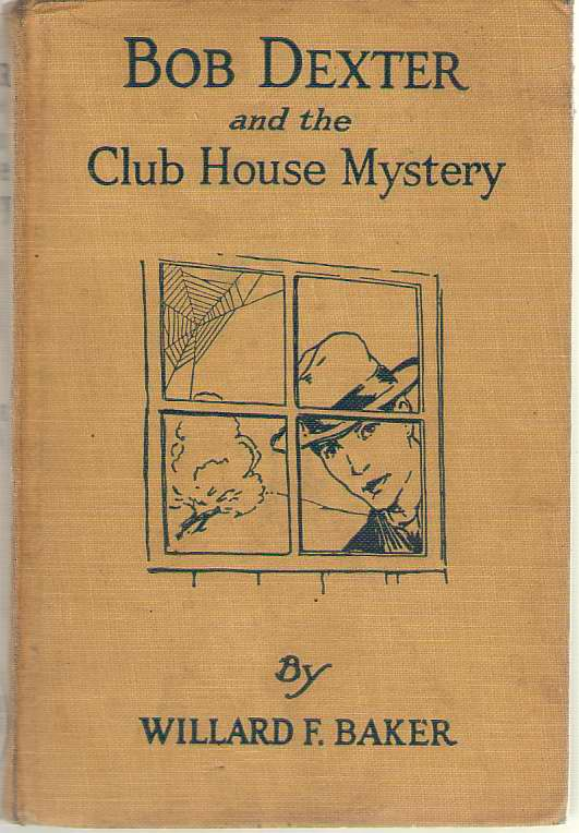 Image for Bob Dexter And The Club House Mystery Or the Missing Golden Eagle